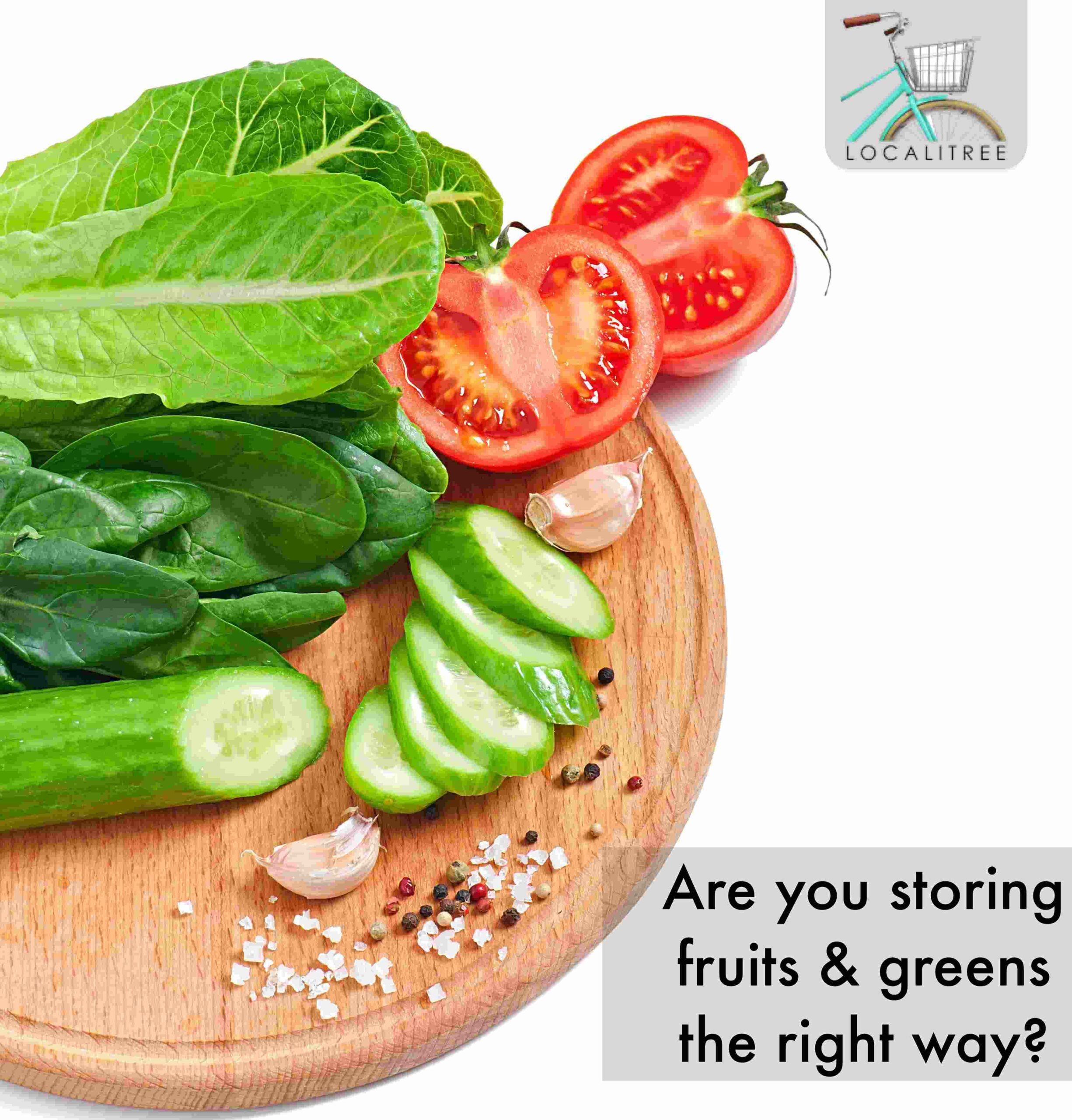Are you storing fruits & greens the right way?